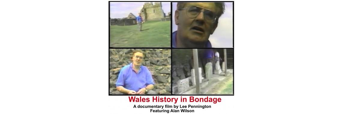 Wales History in Bondage
