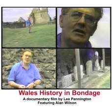 Wales History in Bondage - DVD FOR SALE NOW!